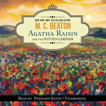 Agatha Raisin and the Potted Gardener audiobook by M. C. Beaton