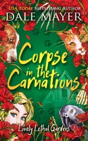 Corpse in the Carnations ebook by Dale Mayer