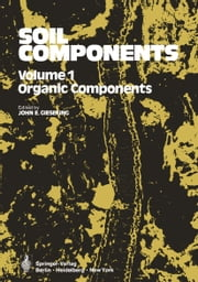 Soil Components - Volume 1: Organic Components ebook by J. E. Gieseking