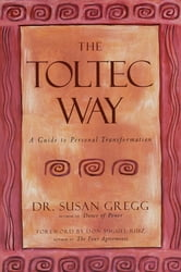 The Toltec Way - A Guide to Personal Transformation ebook by Susan Gregg