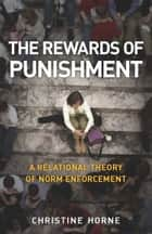 The Rewards of Punishment ebook by Christine Horne