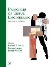 Principles of Tissue Engineering ebook by Robert Lanza, Robert Langer, Joseph P. Vacanti