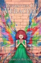 Veracity - Rewritten, #2 ebook by Morgan Bauman