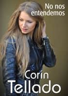 No nos entendemos ebook by Corín Tellado
