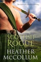 The Scottish Rogue ebook by Heather McCollum