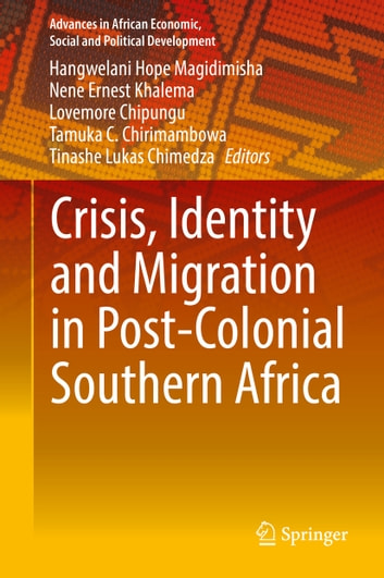 Crisis, Identity and Migration in Post-Colonial Southern Africa ebook by