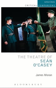 The Theatre of Sean O'Casey ebook by Paul Murphy,Victor Merriman,Paul Murphy,Victor Merriman,James Moran,Garry Hynes