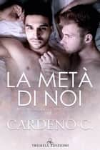 La metà di noi ebook by Cardeno C.