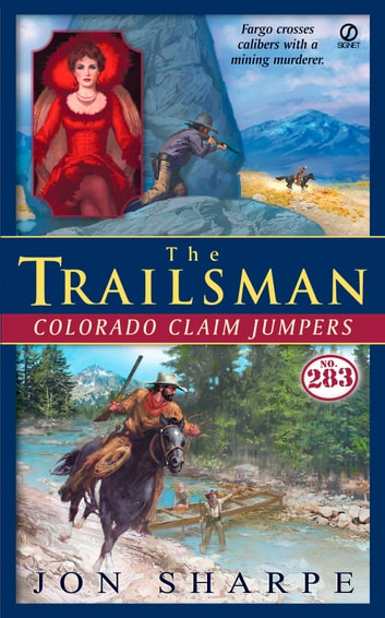 The Trailsman #283 - Colorado Claim Jumpers 電子書 by Jon Sharpe