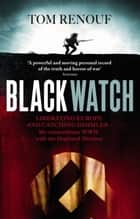 Black Watch ebook by Tom Renouf
