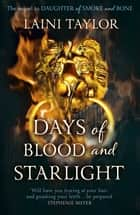 Days of Blood and Starlight - The Sunday Times Bestseller. Daughter of Smoke and Bone Trilogy Book 2 ebook by Laini Taylor