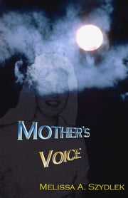 Mother's Voice ebook by Melissa Szydlek