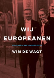Wij Europeanen ebook by Wim de Wagt