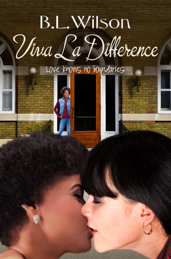 Viva la Difference, Love Knows No Boundaries ebook by B.L Wilson