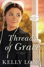 Threads of Grace ebook by Kelly Long
