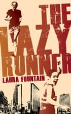 The Lazy Runner ebook by Laura Fountain