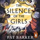 The Silence of the Girls audiobook by Pat Barker