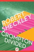 Crompton Divided ebook by Robert Sheckley