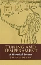 Tuning and Temperament ebook by J. Murray Barbour