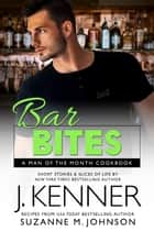 Bar Bites: A Man of the Month Cookbook ebook by
