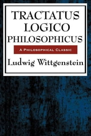 Tractatus Logico Philosophicus ebook by Ludwig Wittenstein