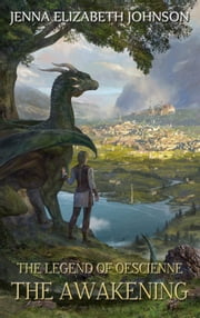 The Legend of Oescienne - The Awakening (Book Three) ebook by Jenna Elizabeth Johnson