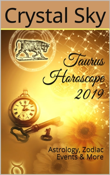 Taurus Horoscope 2019 ebook by Crystal Sky