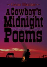 A Cowboy's Midnight Poems ebook by Gene Hunter