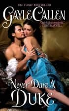 Never Dare a Duke ebook by Gayle Callen