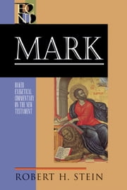 Mark (Baker Exegetical Commentary on the New Testament) ebook by Robert H. Stein