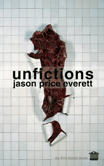 Unfictions ebook by Jason Price Everett