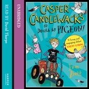 Casper Candlewacks in Death by Pigeon! audiobook by Ivan Brett