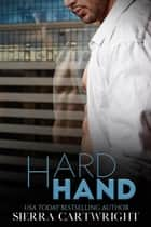 Hard Hand ebook by Sierra Cartwright