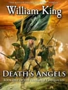 Death's Angels (Volume One of the Terrarch Chronicles) ebook by William King