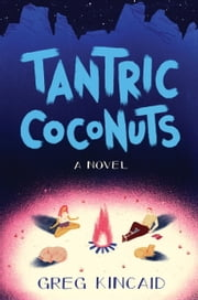 Tantric Coconuts ebook by Greg Kincaid