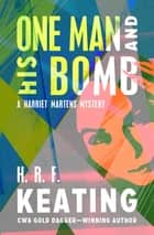 One Man and His Bomb ebook by H. R. F. Keating