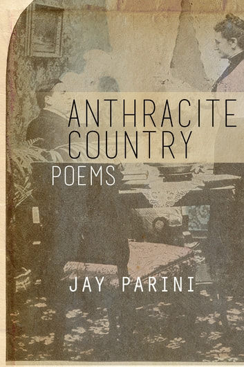 Anthracite Country ebook by Jay Parini