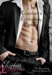 The Russian's Runaway Bride ebook by Elizabeth Lennox