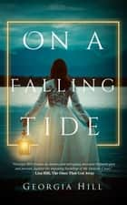 On a Falling Tide ebook by Georgia Hill