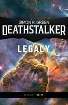 Deathstalker Legacy ebook by Simon R. Green