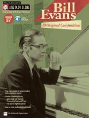 Bill Evans: 10 Original Compositions (Songbook) - Jazz Play-Along Volume 37 ebook by Bill Evans