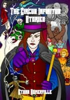 The Circus Infinitus Stories Volume 1 ebook by