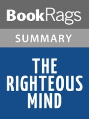 The Righteous Mind: Why Good People Are Divided by Politics and Religion by Jonathan Haidt Summary & Study Guide ebook by BookRags