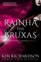 Rainha das Bruxas ebook by Kim Richardson