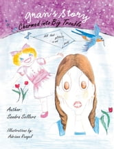 Gran's Story - Charmed into Big Trouble ebook by Sandra Sellers