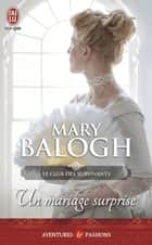 Le club des survivants (Tome 2) - Un mariage surprise eBook by Mary Balogh, Viviane Ascain