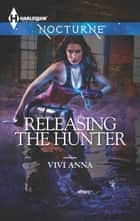 Releasing the Hunter ebook by Vivi Anna