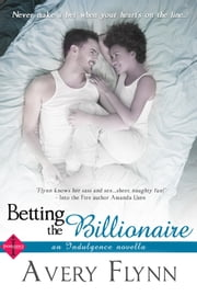 Betting the Billionaire ebook by Avery Flynn