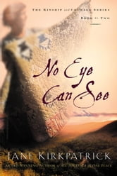 No Eye Can See ebook by Jane Kirkpatrick