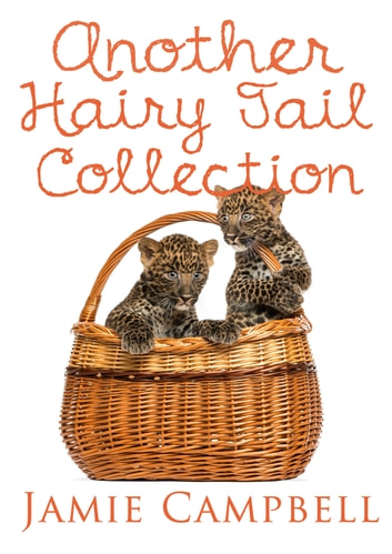 Another Hairy Tail Collection ebook by Jamie Campbell